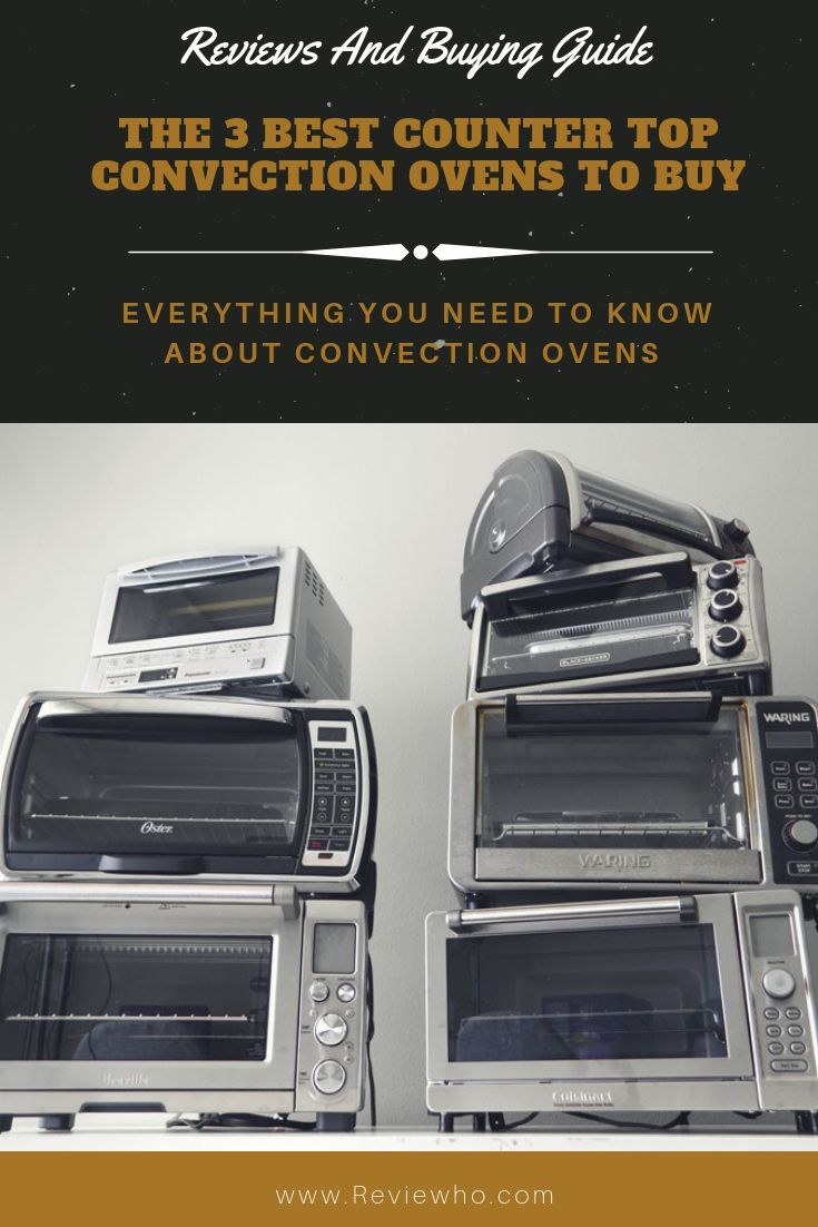 Best Countertop Convection Ovens In 2020 Reviews Reviewho Convection Oven Countertop Convection Oven Oven Reviews