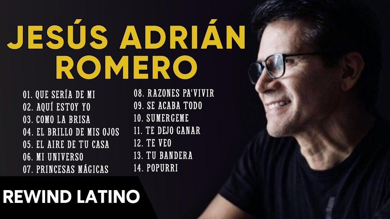La Mejor Musica Cristiana 2019 Jesús Adrián Romero Sus Mejores Exitos Mix 30 Grandes éxitos Youtube Musica Cristiana Jesus Adrian Romero Musica