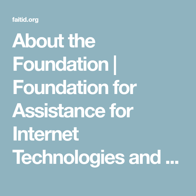 About the Foundation | Foundation for Assistance for ...
