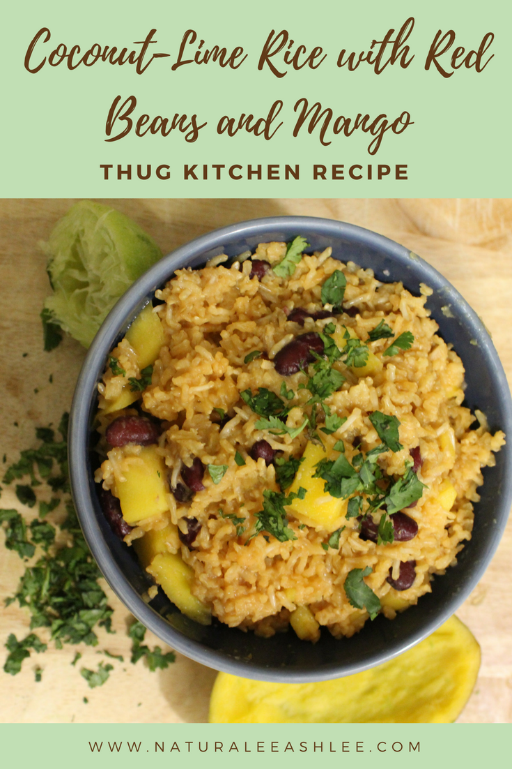 Coconut-Lime Rice with Red Beans and Mango | Thug Kitchen - Naturalee Ashlee