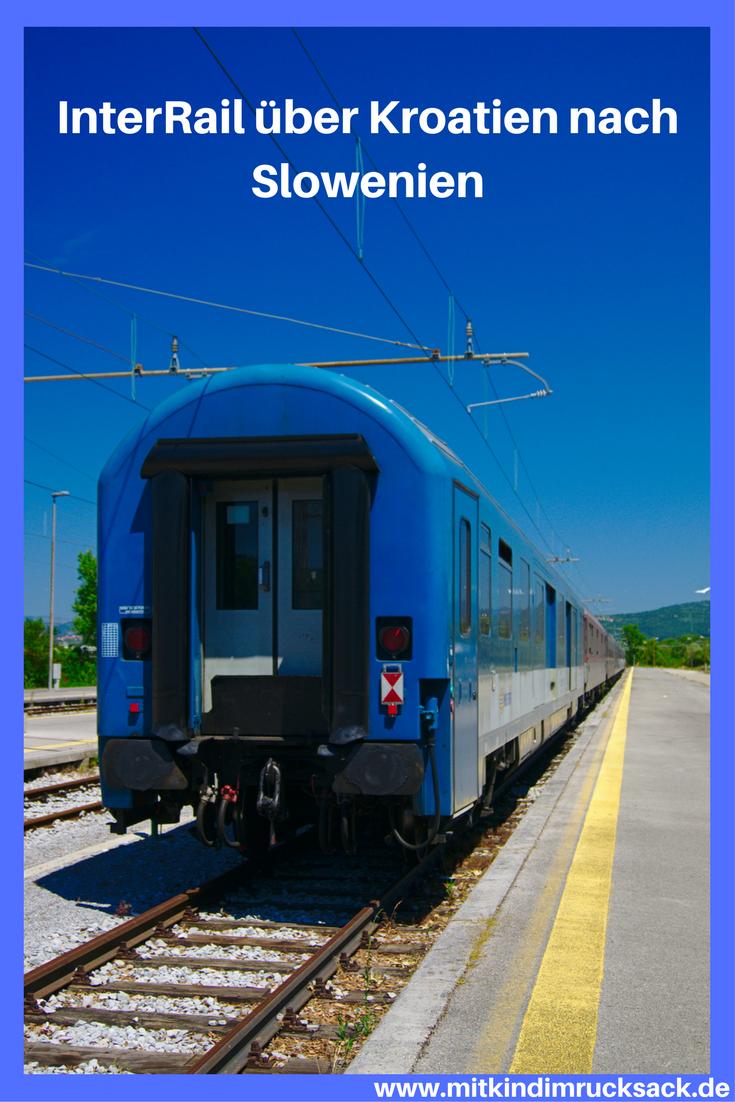 Interrail Mit Kind Von Kroatien Nach Slowenien Erfahrungsbericht Einer Familie Auf Interrail Reise Kroatien Reisen Reisen Mit Kindern