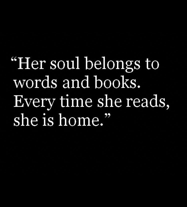 Every time she reads, she is home.