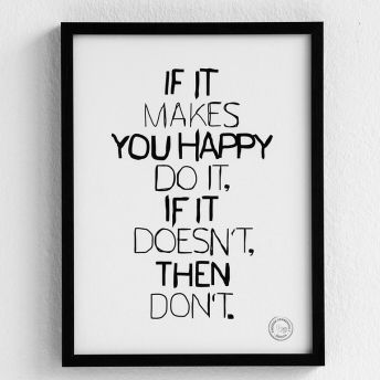 If it makes you happy, do it. If it doesn't, then don't.