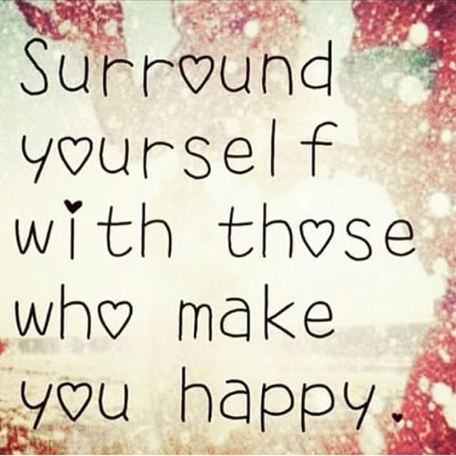 Tumblr Quotes About Him Making You Happy: Surround Yourself With Those Who Make You Happy Pictures