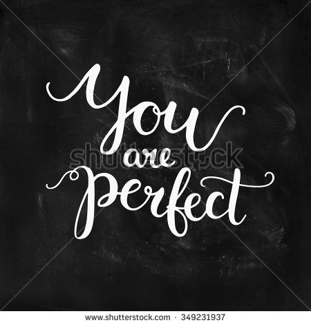 You are perfect, inspirational card with handdrawn lettering, motivation quote. Handlettering on chalkboard