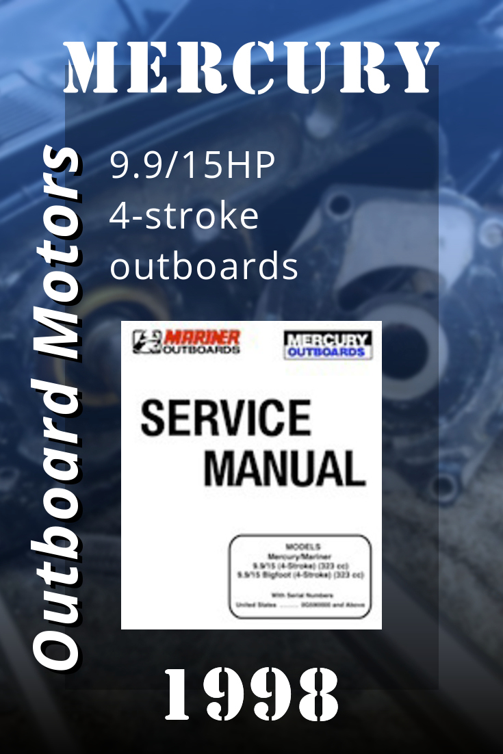 1998 Mercury 9 9 15hp 4 Stroke Outboards Factory Service Manual Mercury Outboard Repair Manuals Mercury