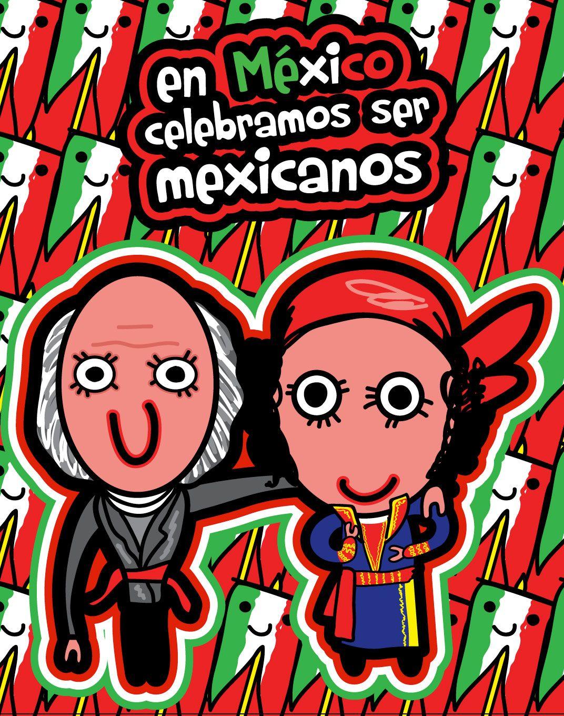 En México celebramos ser mexicanos. Mexicano