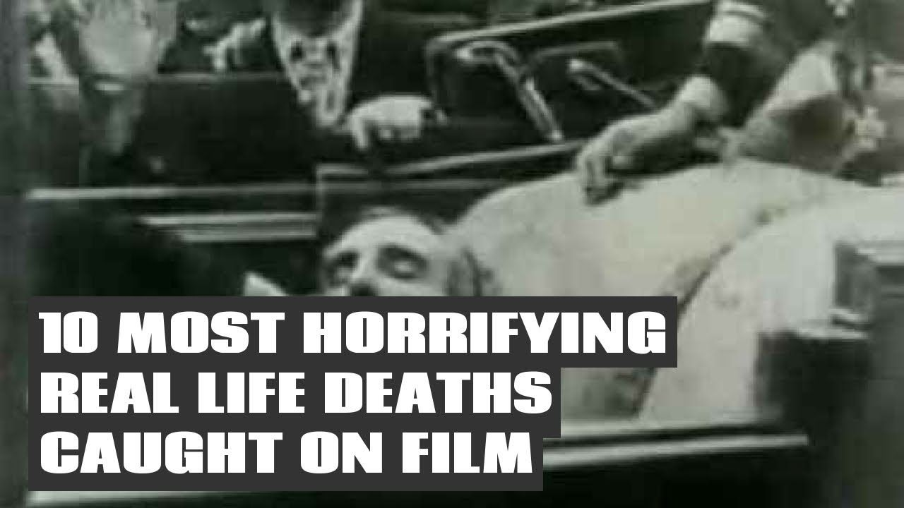 10 Most Horrifying Real Life Deaths Caught On Film Chilling