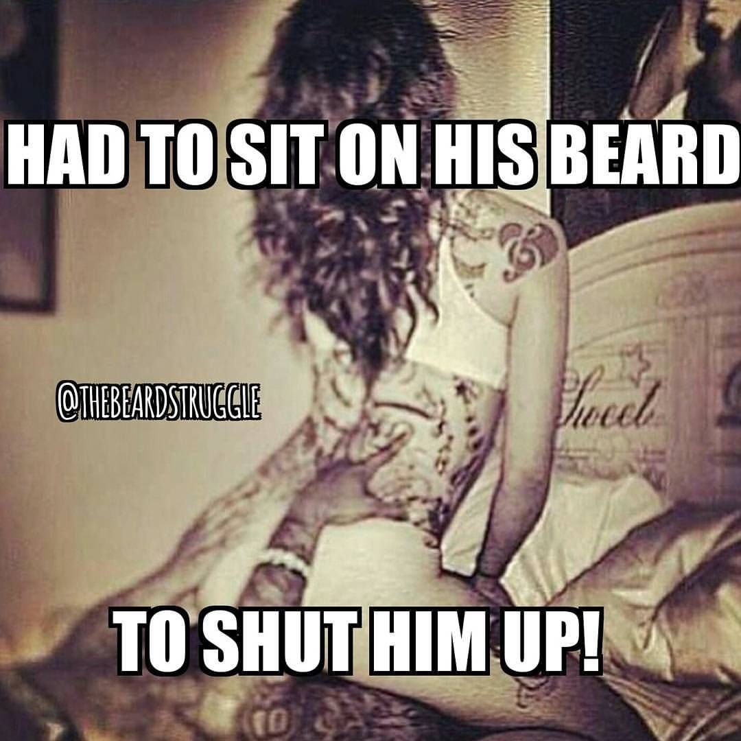 You just wouldn't stop talking and now look...  Www.thebeardstruggle.com.  #thebeardstruggle