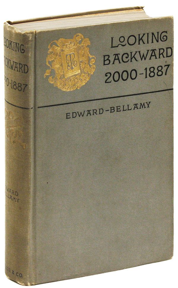 Looking Backward 2000 1887 Edward Bellamy Boston Ticknor