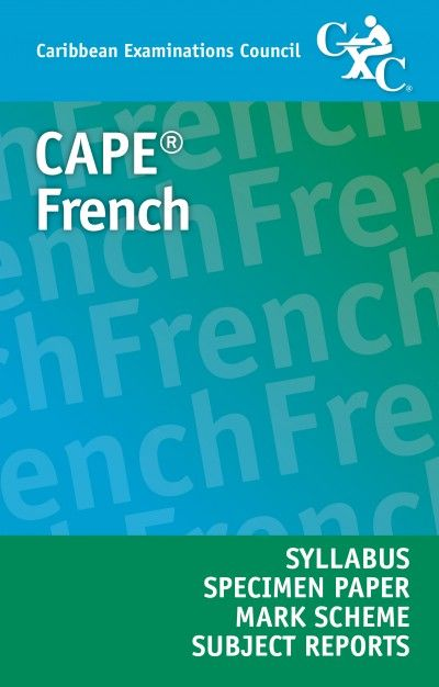 cape french syllabus specimen paper mark scheme and subject