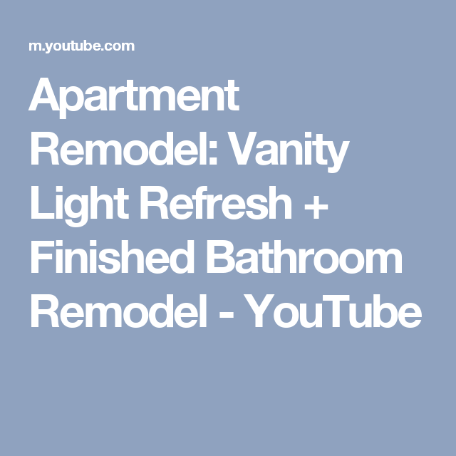 Bathroom Remodel Youtube apartment remodel: vanity light refresh + finished bathroom