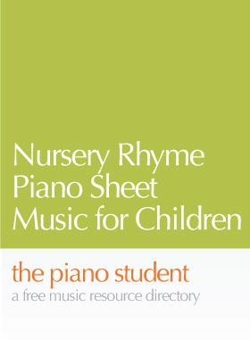 Nursery Rhyme Piano Sheet Music for Children - https://thepianostudent.wordpress.com/2008/10/05/nursery-rhyme-piano-sheet-music-for-children/