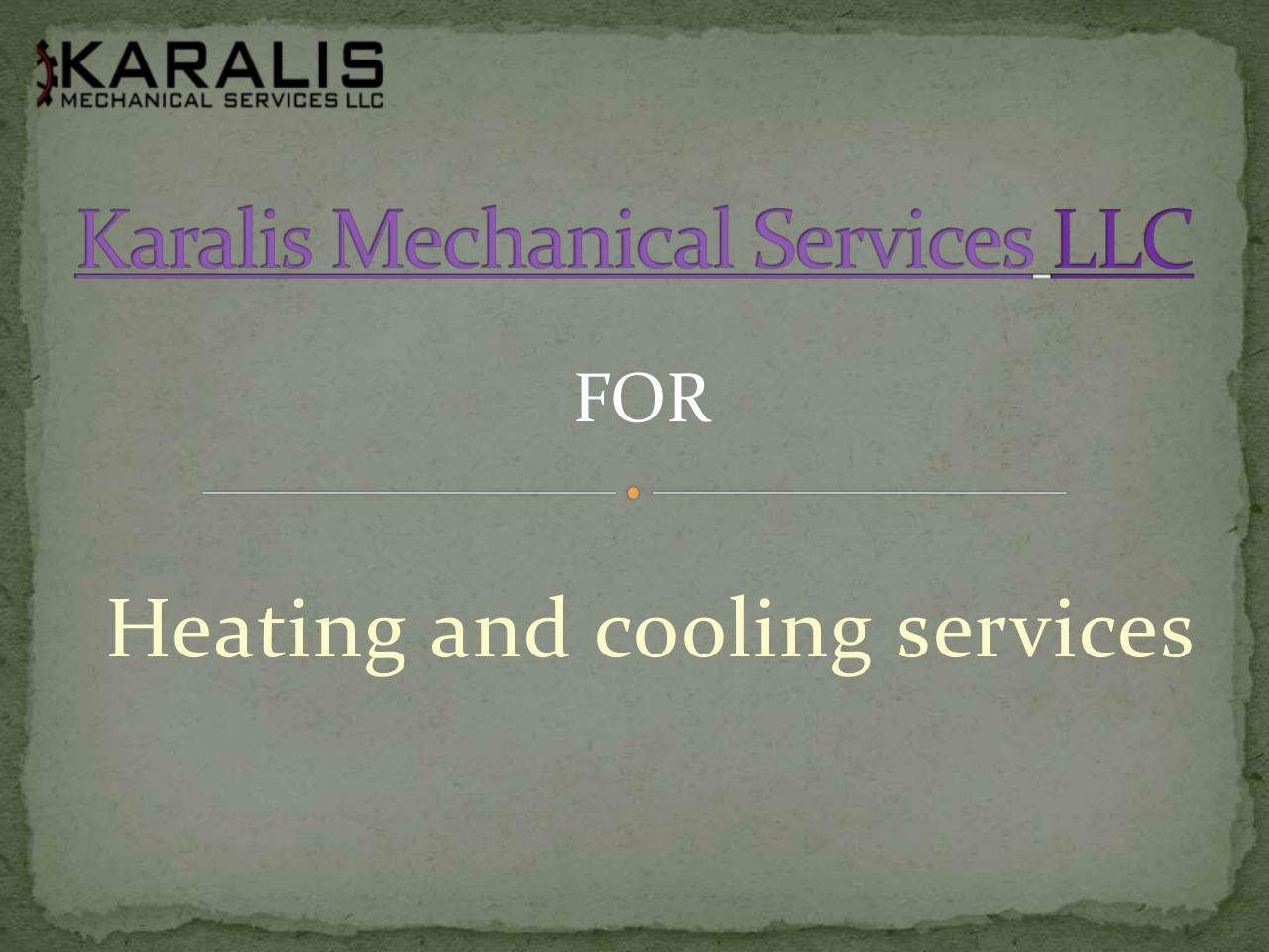 Karalis Mechanical Heating And Cooling Services Provides And