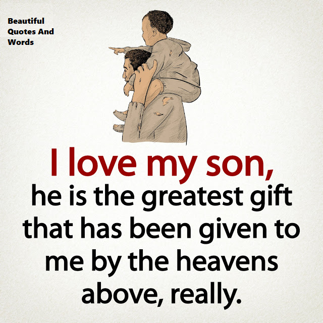 Son I Will Forever Love You Unconditionally Today Tomorrow And Always Beautiful Quotes I Love My Son Words
