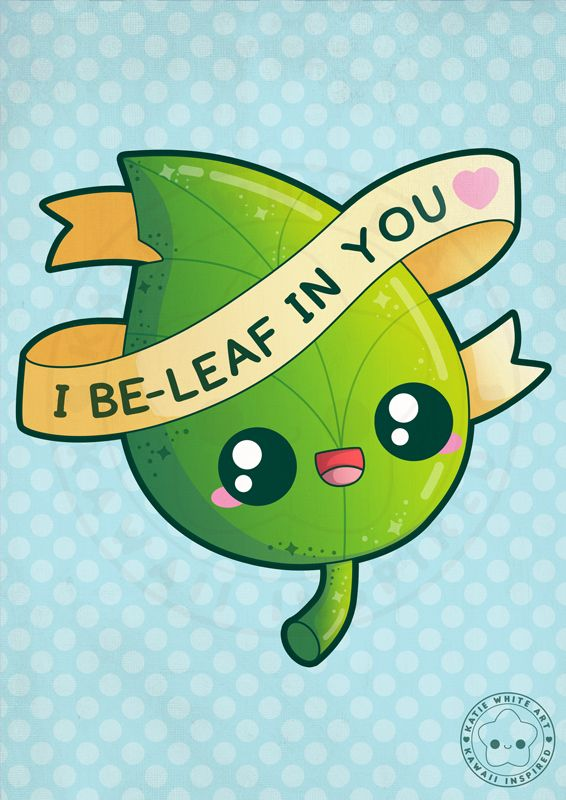 I Be-Leaf In You by pai-thagoras on DeviantArt