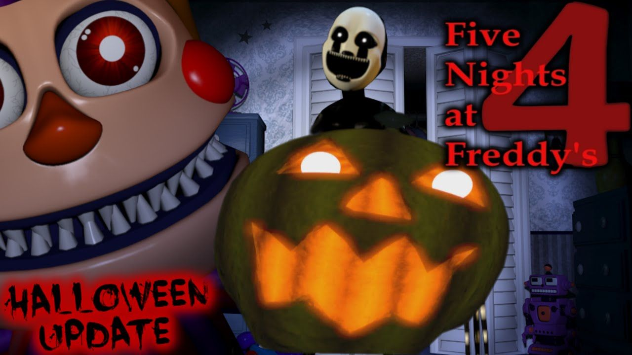 FIVE NIGHTS AT FREDDY'S 4 - HALLOWEEN UPDATE [FNAF4 Halloween DLC ...