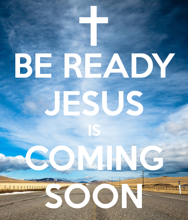 BE READY JESUS IS COMING SOON' Poster | Jesus is coming, Names of jesus, Jesus