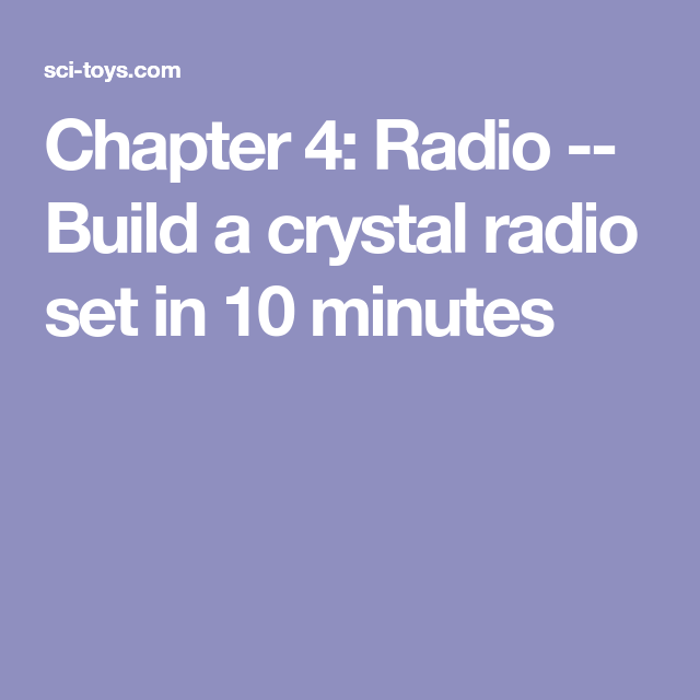Chapter 4: Radio -- Build a crystal radio set in 10 minutes | Neat ...