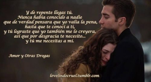 Amor Y Otras Drogas Hermosas Frases Pinterest Frases Peliculas