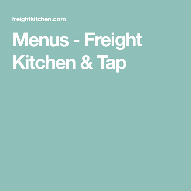 Menus Freight Kitchen Tap Places In Atlanta I Want To