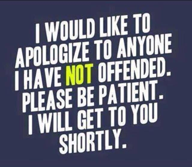 If I haven't offended you yet, rest assured, it's coming.