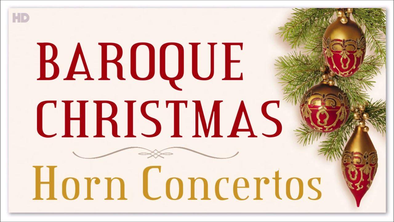 Baroque Christmas Horn Concertos Classical Music For