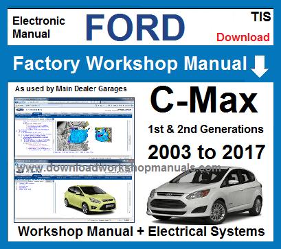Ford C Max 2003 To 2017 Workshop Manual Workshop Manual Repair Manuals