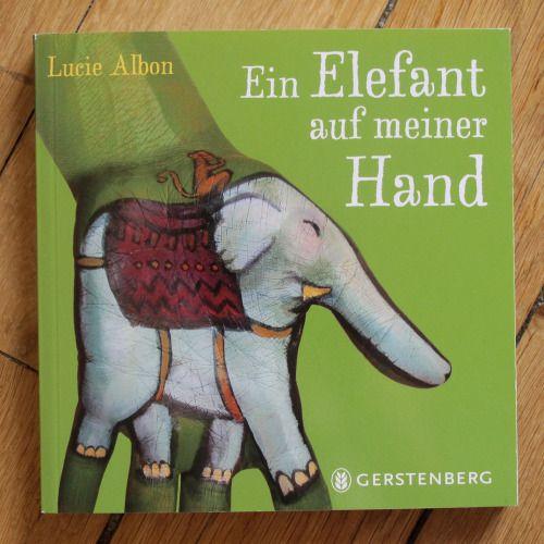 luciealbon:  Ein Elefant auf meiner Hand / Gerstenberg / Lucie Albon