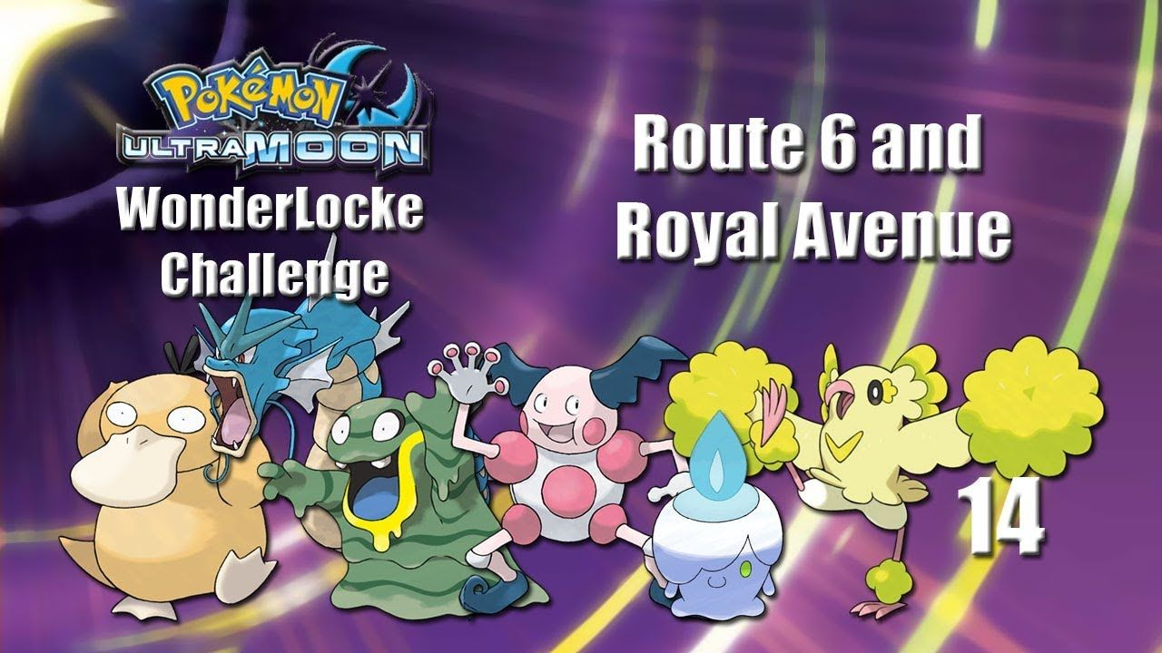 Pokemon Ultra Moon WonderLocke Challenge - Route 6 and Royal