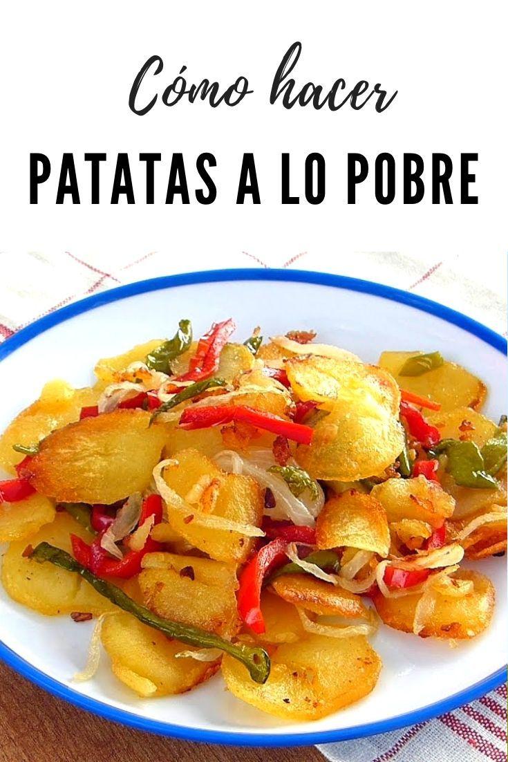 Cómo Hacer Patatas A Lo Pobre Recetas Con Patatas Comida Vegetariana Recetas Comida