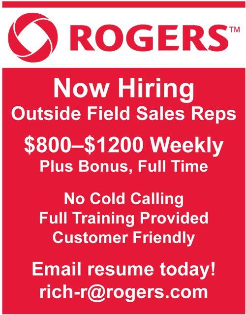 Rogers is hiring Outside Field Sales Reps! $800 - $1200 a week - field sales representative sample resume