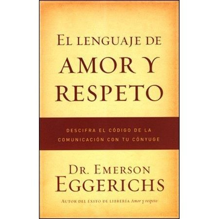 El Lenguaje de Amor y Respeto (The Language of Love & Respect)