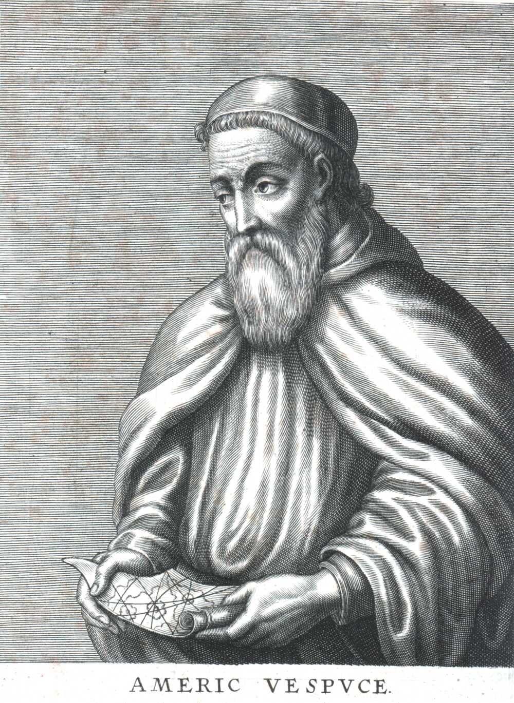 Americo Vespucci , cartographer, explorer, for whom the Americas are named.