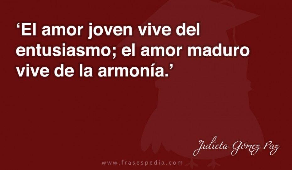 El Amor Joven Vive Del Entusiasmo El Amor Maduro Vive De La Armonia