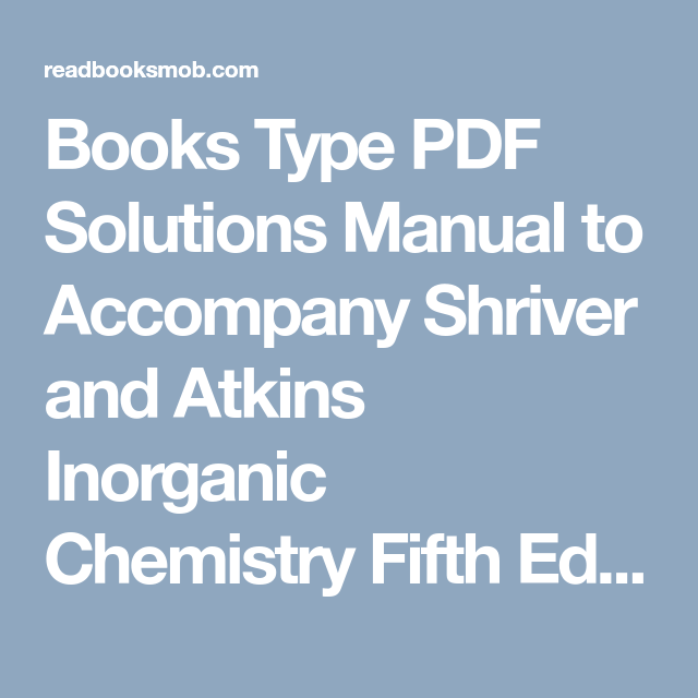 books type pdf solutions manual to accompany shriver and atkins rh pinterest com solutions manual to accompany shriver atkins inorganic chemistry pdf shriver atkins inorganic chemistry 5th edition solutions manual pdf