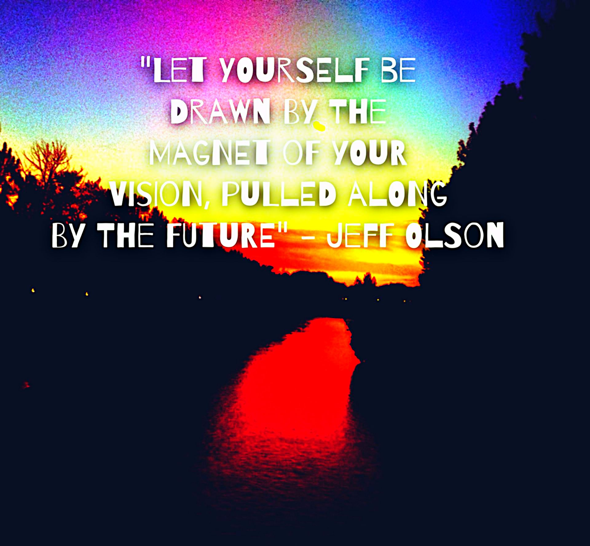 "#MondayMotivation ""Let Yourself Be Drawn By The Magnet Of Your Vision, Pulled Along By The Future."" :) #JeffOlson #Quote #WordsOfWisdom #WiseWords #BuildYourDream #LiveBetter"