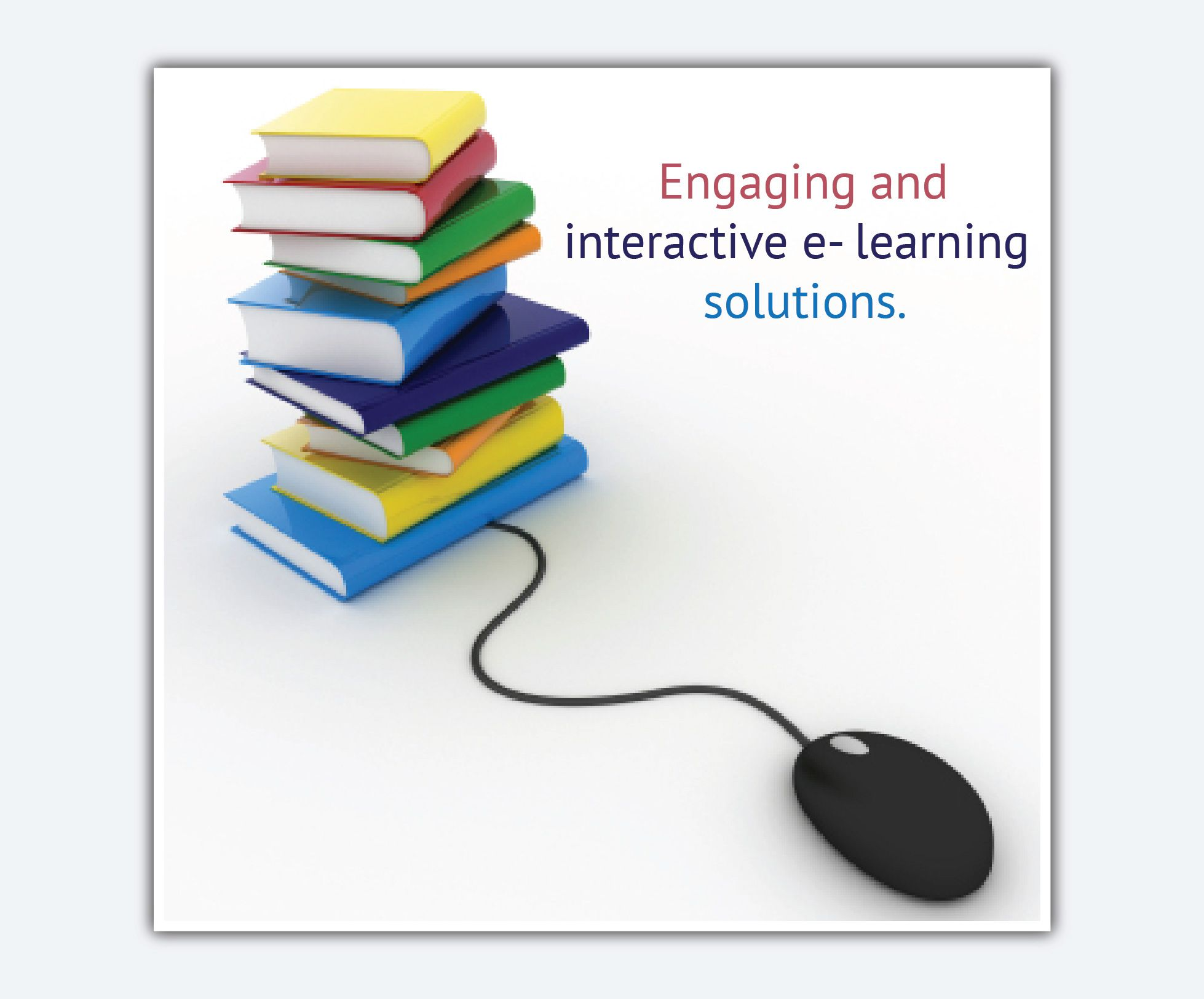 Engaging and interactive elearning solutions visit http
