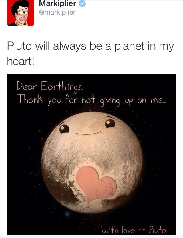 See! Mark knows what's up! I was always taught Pluto was a planet therefor I will always regard it as a planet.
