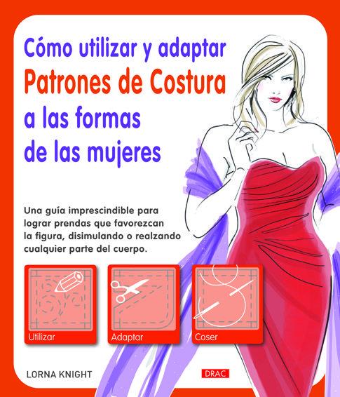 Cómo utilizar y adaptar patrones de costura a las formas de las mujeres