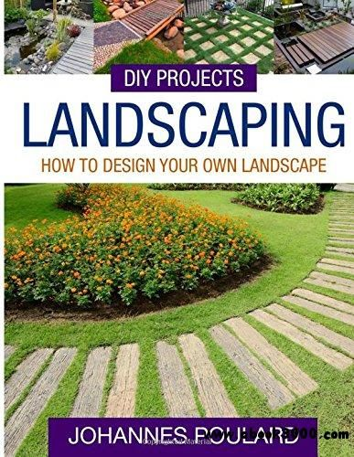 DIY Projects: Landscaping: How To Design Your Own Landscape - Free eBooks  Download