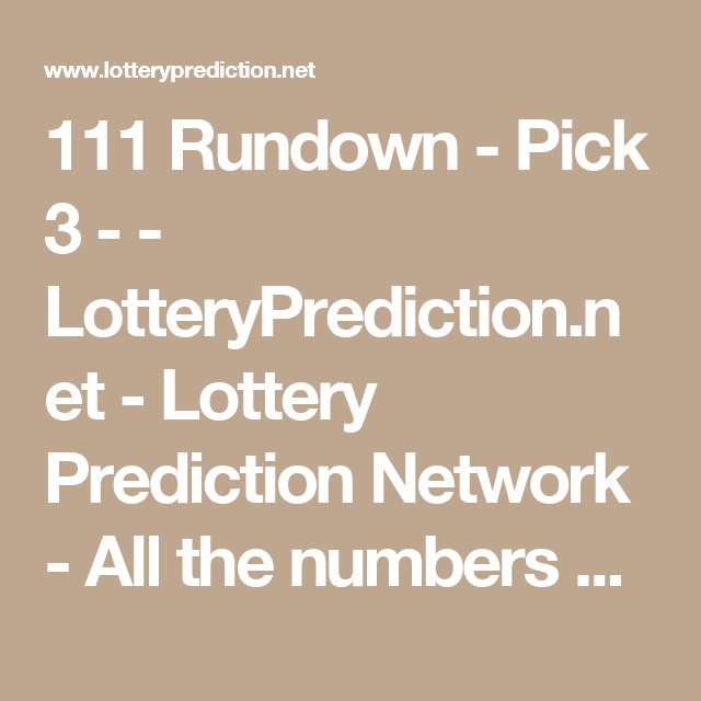 111 Rundown - Pick 3 - - LotteryPrediction net - Lottery