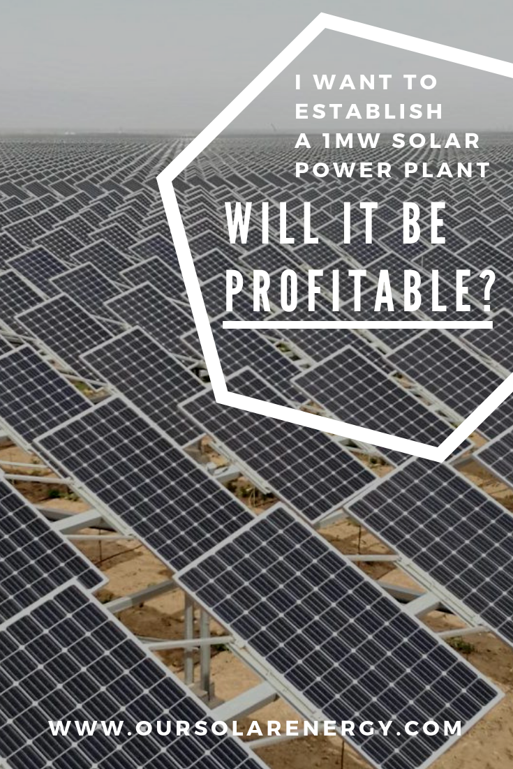 Questions And Answers About Renewable Energy I Want To Establish A 1mw Solar Power Plant Will It Be Profit Solar Power Plant Solar Power Solar Power Charger