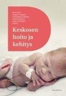 Keskosen hoito ja kehitys Duodecim 2017. 1. painos