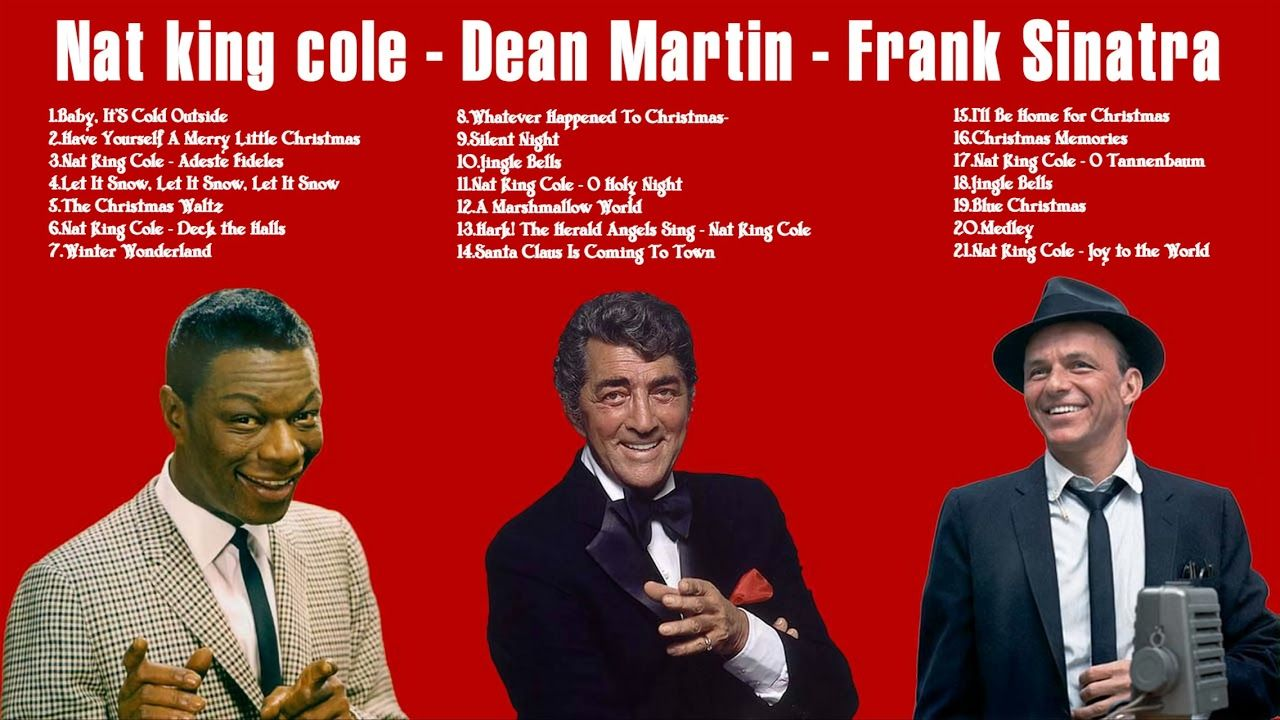 best christmas songs of all time nat king cole dean martin frank sinatra christmas songs hits