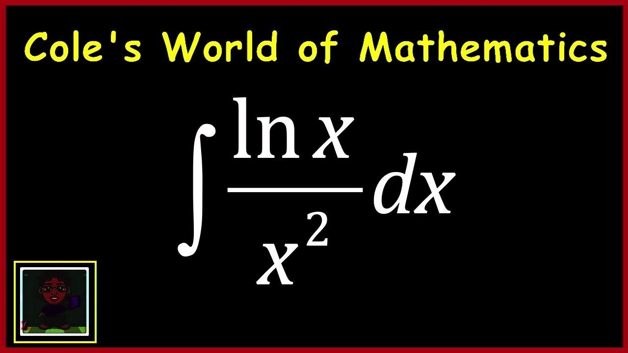 Integral of ln xx2 calculus calculus how to memorize