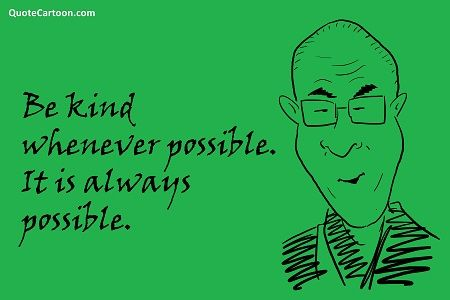 Be kind. It's always possible.