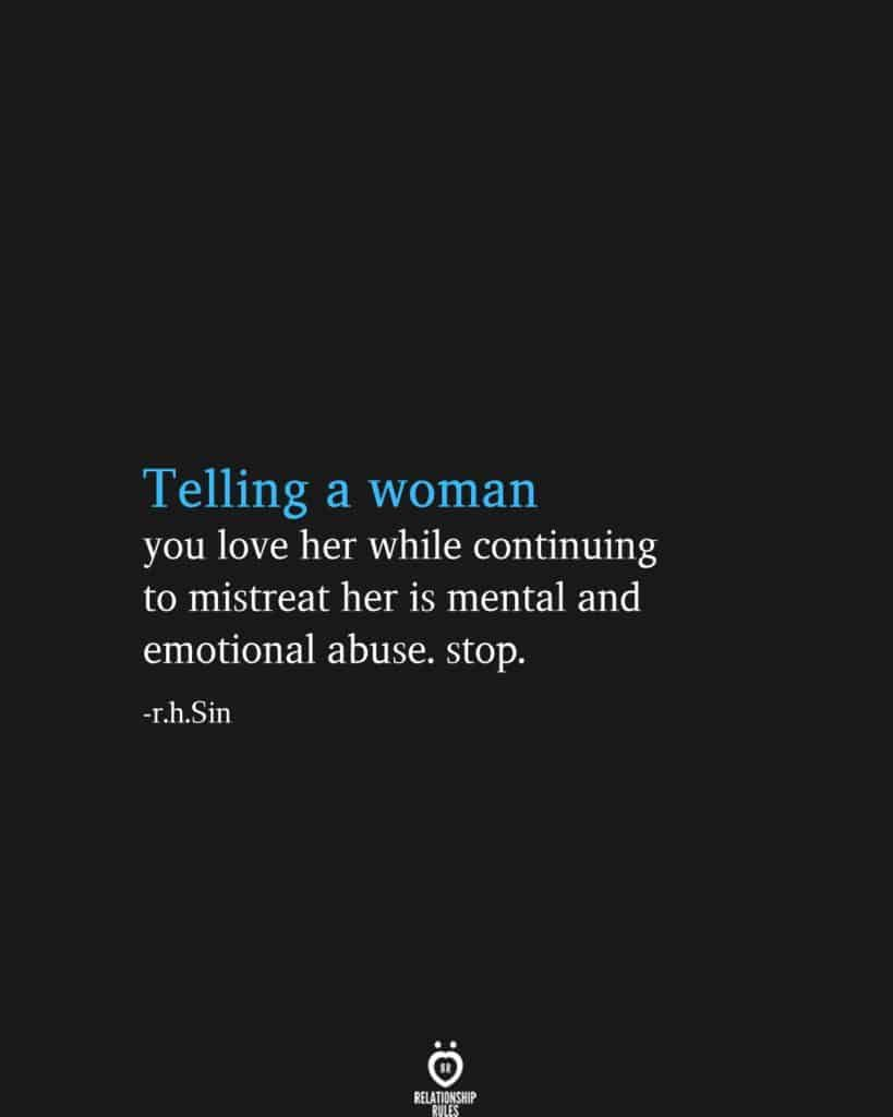 Telling A Woman You Love Her While Continuing To Mistreat Her Is Mental And Emotional Abuse