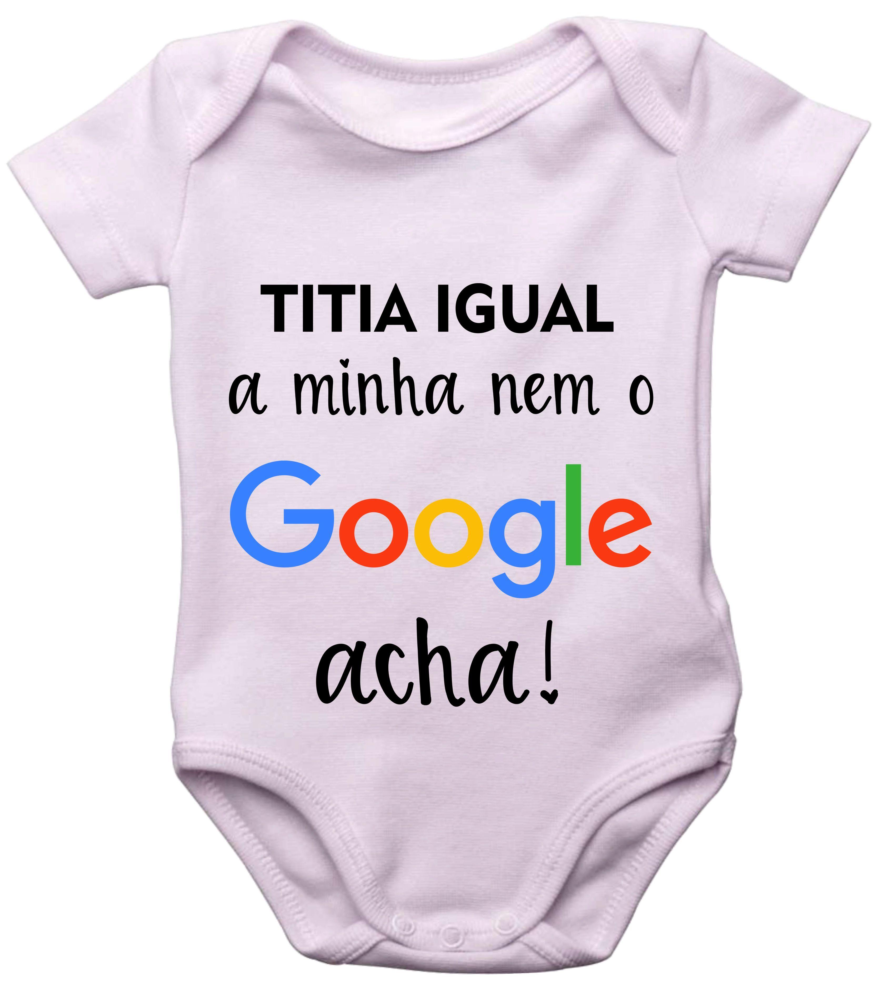 Body Do Bebe Branco Titia Igual A Minha Nem O Google Acha Com Imagens Camisetas Com Frases Engracadas Roupas De Bebe Personalizadas Roupas De Bebe Masculino