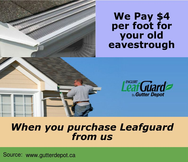 Gutter Depot Offer We Pay 4 Per Foot Of Your Old Eavestrough When You Purchase Eavestrough F Cleaning Gutters Home Improvement Companies Eavestrough Cleaning